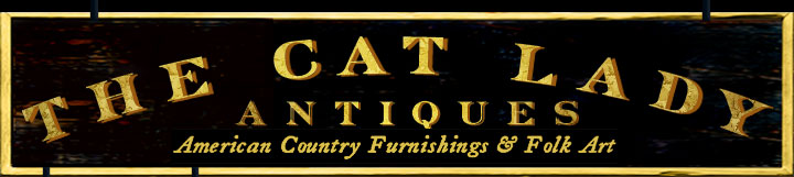 The Cat Lady Antiques American Country Furnishings and Folk Art